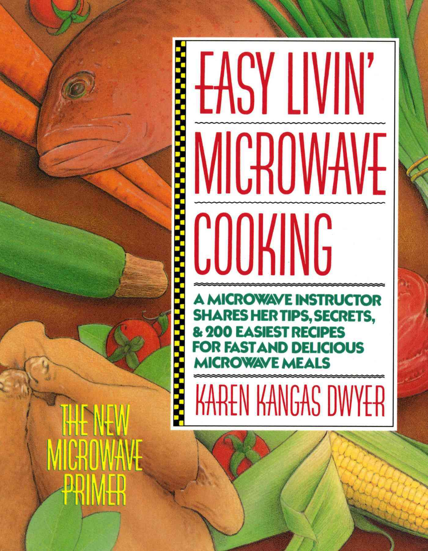 Easy Livin' Microwave Cooking By Dwyer, Karen Kangas