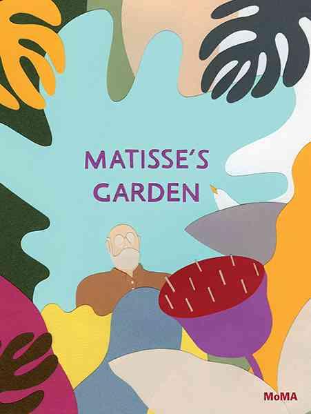 Matisse's Garden By Friedman, Samantha/ Amodeo, Christina (ILT)/ Matisse, Henri